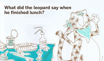 What Did the Leopard Say When He Finished Lunch?