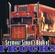 SEYMOUR SIMON'S BOOK OF TRUCKS